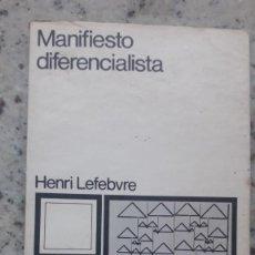 Libros de segunda mano: MANIFIESTO DIFERENCIALISTA, HENRI LEFEBVRE, EDITORIAL SIGLO VEINTIUNO, 1972. Lote 224158008