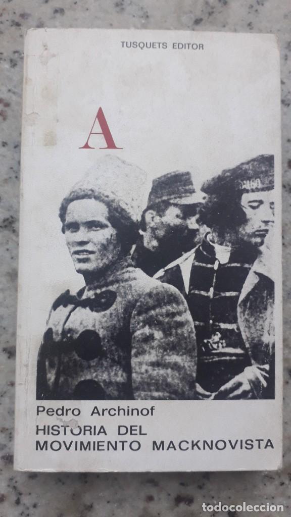 PEDRO ARCHINOF HISTORIA DEL MOVIMIENTO MACKNOVISTA.TUSQUETS EDITORES,1975. ANARQUISMO Y REVOLUCION (Libros de Segunda Mano - Pensamiento - Política)