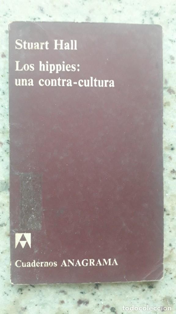LOS HIPPIES: UNA CONTRA-CULTURA - HALL, STUART. EDITORIAL ANAGRAMA, 1970 (Libros de Segunda Mano - Pensamiento - Política)
