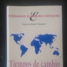 Libros de segunda mano: FERNANDO ELZABURU MÁRQUEZ. TIEMPOS DE CAMBIO. PRÓLOGO DE RAMÓN TAMAMES.. Lote 224570933