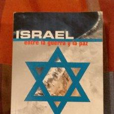 Libros de segunda mano: ISRAEL, ENTRE LA GUERRA Y LA PAZ, SHLOMO BEN-AMI, 17.5 X 11 X 3. Lote 224648346