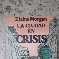 Libros de segunda mano: LA CIUDAD EN CRISIS. ELAINE MORGAN. ED. POMAIRE, 1979. (HISTORIA Y PROBLEMAS DEL URBANISMO). Lote 224774512