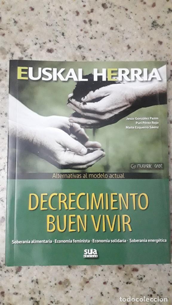 DECRECIMIENTO, BUEN VIVIR ALTERNATIVAS AL MODELO ACTUAL.ECONOMIA FEMINISTA,SOLIDARIA,SOBERANIA (Libros de Segunda Mano - Pensamiento - Política)