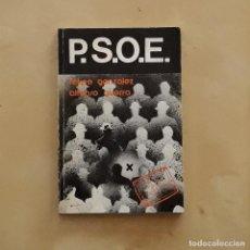 Libros de segunda mano: PSOE - FELIPE GONZÁLEZ / ALFONSO GUERRA. Lote 224854117