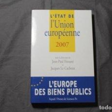 Libros de segunda mano: L'ÉTAT DE L'UNHION EUROPÉENNE 2007. JEAN-PAUL FITOUSSI, JACQUES LE CACHEUX. TEXTO EN FRANCÉS.. Lote 224866956