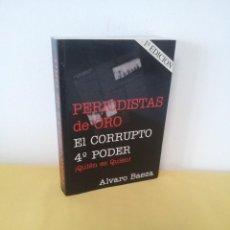 Libros de segunda mano: ALVARO BAEZA - PERIODISTAS DE ORO, EL CORRUPTO 4º PODER ¡QUIEN ES QUIEN! - 2005. Lote 224915898
