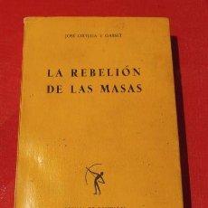 Libros de segunda mano: LA REBELION DE LAS MASAS - JOSE ORTEGA Y GASSET - ED. REVISTA DE OCCIDENTE 1957-COLECCION EL ARQUERO. Lote 225071096