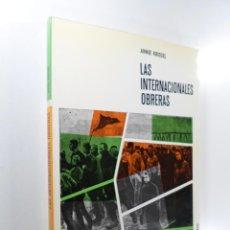 Libros de segunda mano: LAS INTERNACIONALES OBRERAS KRIEGEL, ANNIE. Lote 225118312