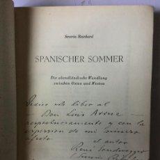 Libros de segunda mano: SPANISCHER SOMMER - SEVERIN REINHAR (RENE SONDEREGGER) - 1948 - DEDICADO Y FIRMADO+COMENTARIO -308P. Lote 225350160