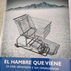 Libros de segunda mano: EL HAMBRE QUE VIENE. LA CRISIS ALIMENTARIA Y SUS CONSECUENCIAS.PAUL ROBERTS. Lote 226661470