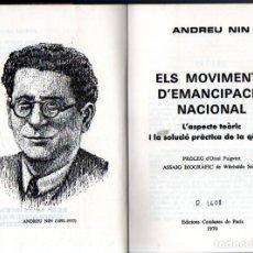 Libros de segunda mano: ANDREU NIN : ELS MOVIMENTS D'EMANCIPACIÓ NACIONAL (ED. CATALANES DE PARÍS, 1970). Lote 226940492