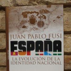 Libros de segunda mano: JUAN PABLO FUSI. ESPAÑA LA EVOLUCIÓN DE LA IDENTIDAD NACIONAL. Lote 227087232