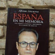 Libros de segunda mano: ALFONSO ARTESEROS. ESPAÑA EN MI MEMORIA. LA ESFERA DE LOS LIBROS. Lote 227106926