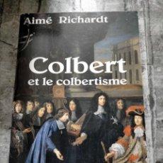 Libros de segunda mano: COLBERT ET LE COLBERTISME. RICHARDT AIME 368 PG TAPA BLANDA 1997. Lote 227213235