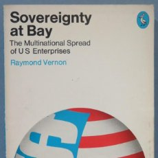 Libros de segunda mano: SOVEREIGNTY AT BAY. THE MULTINATIONAL SPREAD OF US ENTERPRISES. VERNON. Lote 227269930
