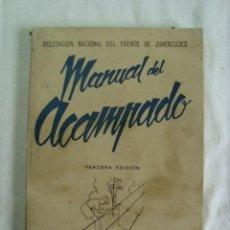 Libros de segunda mano: MANUAL DEL ACAMPADO - DELEGACION NACIONAL DEL FRENTE DE JUVENTUDES (FALANGE) 1944. Lote 227699700