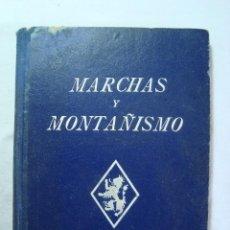 Libros de segunda mano: MARCHAS Y MONTAÑISMO F.E.T.Y DE LAS J.O.N.S. DELEGACION NACIONAL DEL FRENTE DE JUVENTUDES 1943. Lote 227726225