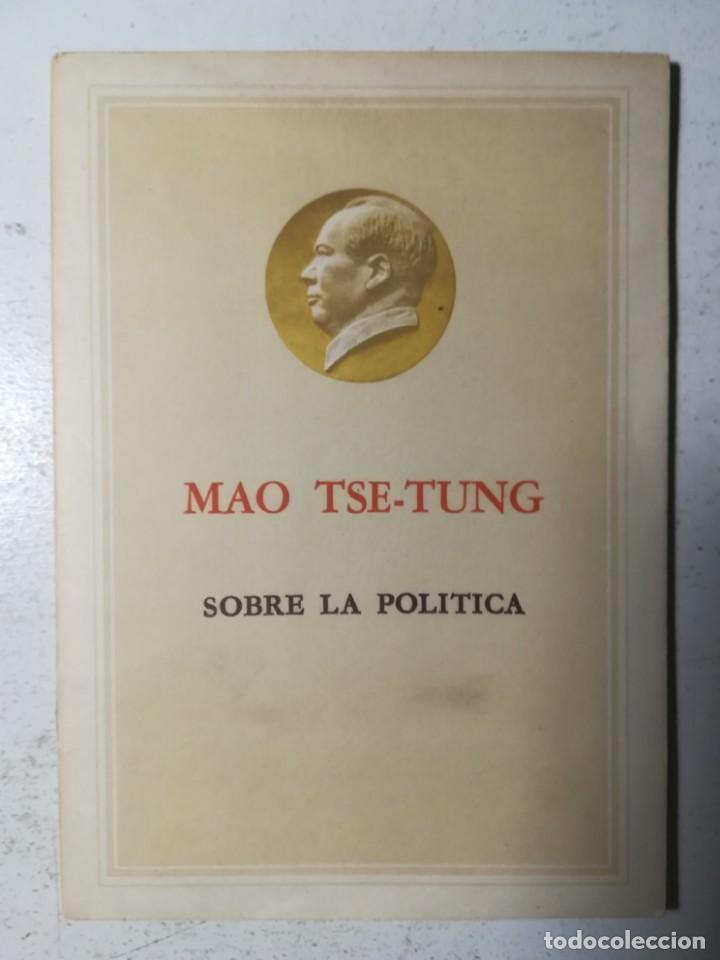 SOBRE POLÍTICA, MAO TSE-TUNG. EDICIONES EN LENGUAS EXTRANJERAS, PEKÍN 1961 (Libros de Segunda Mano - Pensamiento - Política)