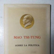 Libros de segunda mano: SOBRE POLÍTICA, MAO TSE-TUNG. EDICIONES EN LENGUAS EXTRANJERAS, PEKÍN 1961. Lote 227886035