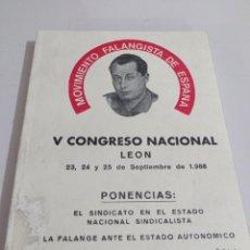 Libros de segunda mano: MOVIMIENTO FALANGISTA DE ESPAÑA. V CONGRESO NACIONAL LEÓN AÑO 1988 REF. UR EST. Lote 228087130