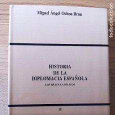 Libros de segunda mano: HISTORIA DE LA DIPLOMACIA ESPAÑOLA, MIGUEL ANGEL OCHOA BRUN, ED. BIBLIOTECA DIPLOMATICA, 2003. Lote 228109770