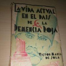 Libros de segunda mano: LA VIDA ACTUAL EN EL PAÍS DE LA DEMENCIA ROJA - 1ª EDICIÓN. Lote 228196995