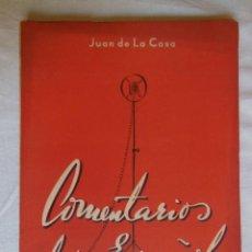 Libros de segunda mano: COMENTARIOS DE UN ESPAÑOL. 1946. JUAN DE LA COSA. Lote 228300210