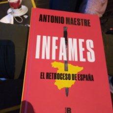 Libros de segunda mano: INFAMES. ANTONIO MAESTRE. Lote 228316477