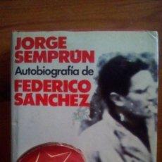 Libros de segunda mano: AUTOBIOGRAFIA DE FEDERICO SÁNCHEZ. JORGE SEMPRÚN. EDIT.: PLANETA.. Lote 228316685