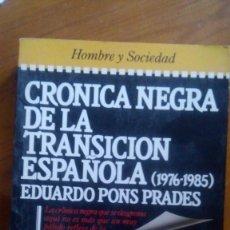 Libros de segunda mano: CRÓNICA NEGRA DE LA TRANSICIÓN ESPAÑOLA (1975-1985). EDUARDO PONS PRADES. EDIT.: PLAZA&JANÉS.. Lote 228317585