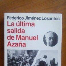 Libros de segunda mano: LA ÚLTIMA SALIDA DE MANUEL AZAÑA. FEDERICO JIMÉNEZ LOSANTOS. EDIT.: PLANETA.. Lote 228323745