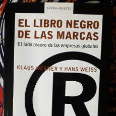 Livres d'occasion: KLAUS WERNER Y HANS WEISS . EL LIBRO NEGRO DE LAS MARCAS. EL LADO OSCURO DE LAS EMPRESAS GLOBALES. Lote 228750310