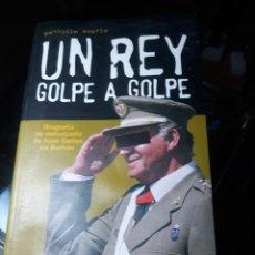 Libros de segunda mano: UN REY GOLPE A GOLPE. PATRICIA SVERLO.. Lote 229335150