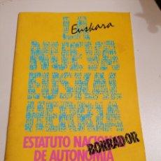 Libros de segunda mano: LA NUEVA EUSKAL HERRIA ESTATUTO NACIONAL DE AUTONOMÍA BORRADOR HERRI BATASUNA. Lote 229826490
