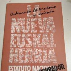 Libros de segunda mano: LA NUEVA EUSKAL HERRIA ESTATUTO NACIONAL DE AUTONOMÍA BORRADOR HERRI BATASUNA. Lote 229826965