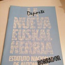 Libros de segunda mano: LA NUEVA EUSKAL HERRIA ESTATUTO NACIONAL DE AUTONOMÍA BORRADOR HERRI BATASUNA - DEPORTE, KIROLA. Lote 229827320