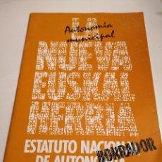Libros de segunda mano: LA NUEVA EUSKAL HERRIA ESTATUTO NACIONAL DE AUTONOMÍA BORRADOR HERRI BATASUNA - AUTONOMÍA MUNICIPAL. Lote 229827655