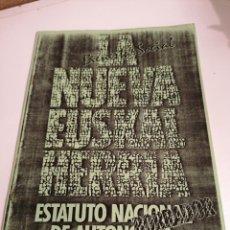 Libros de segunda mano: LA NUEVA EUSKAL HERRIA ESTATUTO NACIONAL DE AUTONOMÍA BORRADOR HERRI BATASUNA - BIENESTAR SOCIAL. Lote 229828250