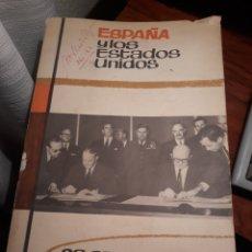 Libros de segunda mano: ESPAÑA Y LOS ESTADOS UNIDOS . 26 DE SEPTIEMBRE DE 1963. ACUERDOS HISPANORTEAMERICANOS . COMENTARIOS. Lote 229905240