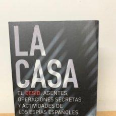 Libros de segunda mano: LA CASA.EL CESID:AGENTES, OPERACIONES SECRETAS Y ACTIVIDADES DE LOS ESPIAS ESPAÑOLES. FERNANDO RUEDA. Lote 244962060