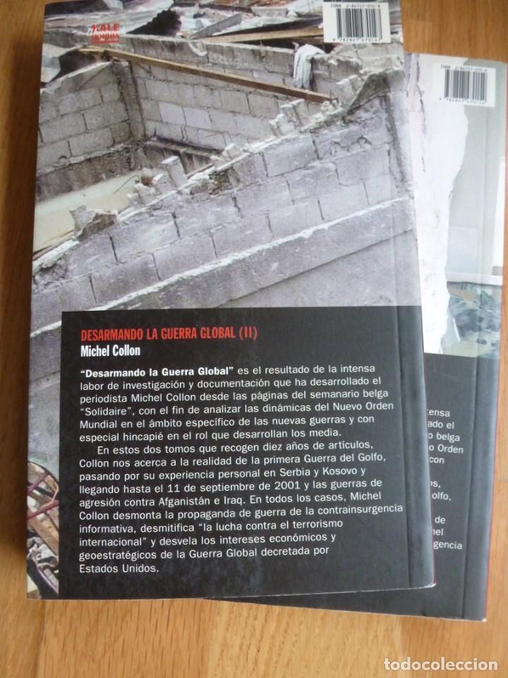 Libros de segunda mano: DESARMANDO LA GUERRA GLOBAL. MICHEL COLLON. tOMOS I Y II. COMPLETA - Foto 2 - 230047525