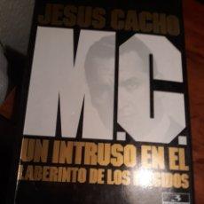 Libros de segunda mano: MC UN INTRUSO EN EL LABERINTO DE LOS ELEGIDOS. JESUS CACHON. 3° EDICIÓN 1994. Lote 230263505