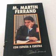 Libros de segunda mano: M.MARTIN FERRAND CON ESPAÑA A CUESTAS. Lote 230437775