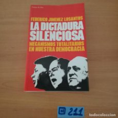 Libros de segunda mano: LA DICTADURA SILENCIOSA. Lote 230544630