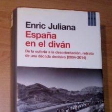 Livres d'occasion: ENRIC JULIANA - ESPAÑA EN EL DIVÁN. DE LA EUFORIA A LA DESORIENTACIÓN, RETRATO DE UNA DÉCADA. Lote 230612190