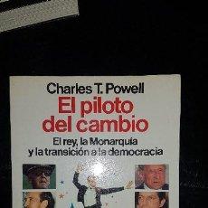 Libros de segunda mano: EL PILOTO DEL CAMBIO EL REY LA MONARQUIIA Y LA TRANSICION A LA DEMOCRACIA - CHARLES T POWELL. Lote 230786110