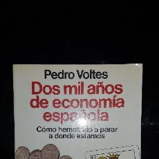 Libros de segunda mano: DOS MIL AÑOS DE ECONOMÍA ESPAÑOLA - VOLTES ,PEDRO - 1ª EDIC. Lote 230786390