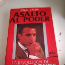 Libros de segunda mano: G-62 LIBRO JESUS CACHO ASALTO AL PODER POLITICA. Lote 230877390