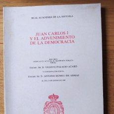 Libros de segunda mano: JUAN CARLOS I Y EL ADVENIMIENTO DE LA DEMOCRACIA, VICENTE PALACIO. REAL ACADEMIA DE LA HISTORIA,1988. Lote 231125590