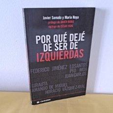 Libros de segunda mano: JAVIER SOMALO Y MARIO NOYA - POR QUE DEJE DE SER DE IZQUIERDAS - EDICIONES CIUDADELA 2008. Lote 231266305